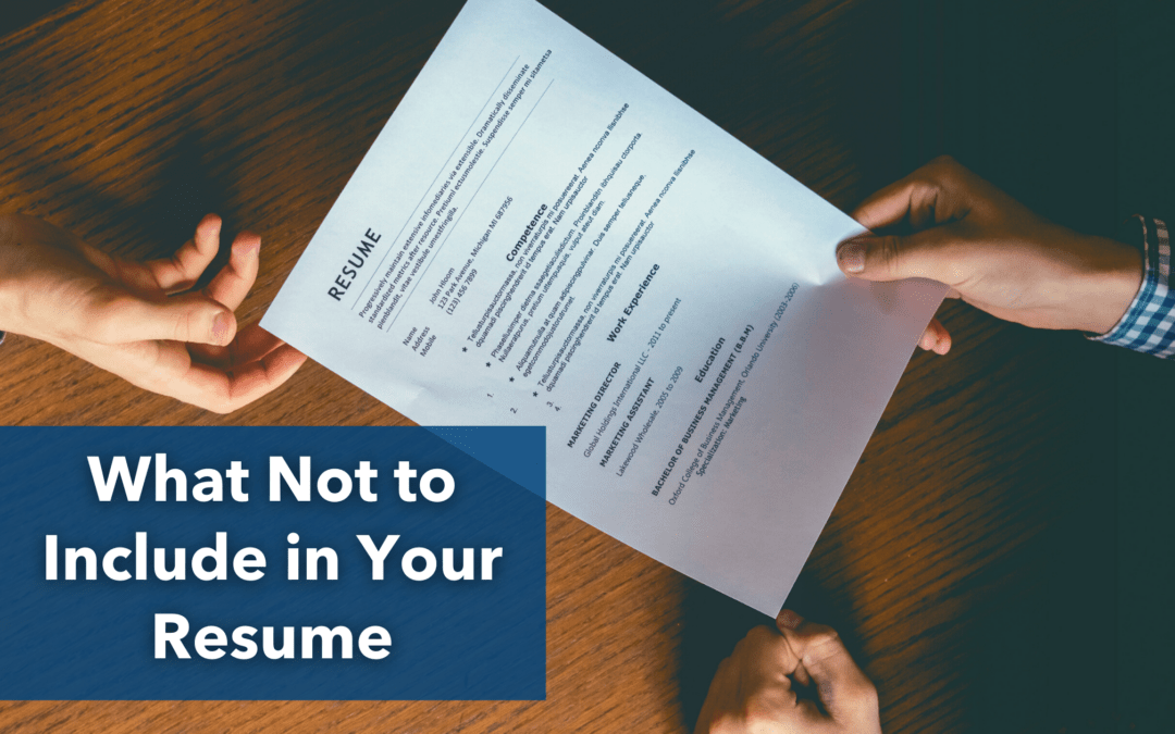 What Not to Include on Your Resume