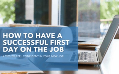 4 Tips to Have a Successful First Day on the Job